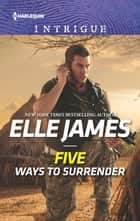 Five Ways to Surrender ebook by Elle James