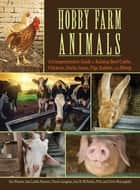 Hobby Farm Animals ebook by Sue Weaver,Ann Larkin Hansen,Cherie Langlois,Arie Mcfarlen,Chris McLaughlin