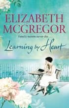 Learning By Heart ebook by Elizabeth McGregor