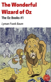 The Wonderful Wizard of Oz ebook by Lyman Frank Baum,Lyman Frank Baum