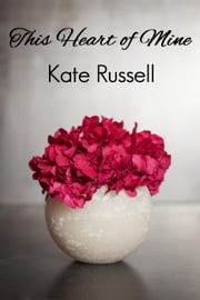 This Heart of Mine - Sweethearts of Sumner County, #3 ebook by Kate Russell