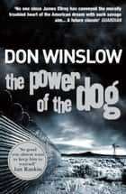 The Power of the Dog - A Explosive Collision of Crime and Politics, Love and Hate ebook by Don Winslow