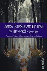 Panda Johnson and the Death of the Gods: Book Two ebook by P Johnson