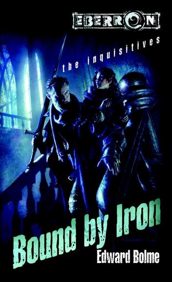 Bound by Iron - The Inquisitives, Book 1 eBook by Edward Bolme