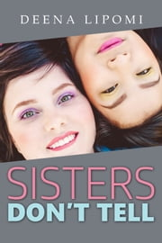Sisters Don't Tell ebook by Deena Lipomi