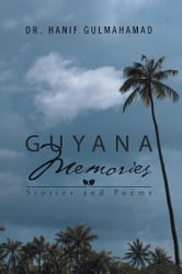 Guyana Memories ebook by Dr. Hanif Gulmahamad