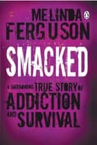 Smacked ebook by Melinda Ferguson