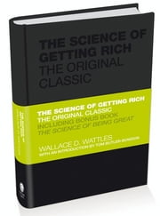The Science of Getting Rich - The Original Classic ebook by Wallace Wattles,Tom Butler-Bowdon