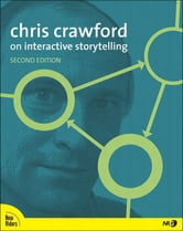 Chris Crawford on Interactive Storytelling ebook by Chris Crawford