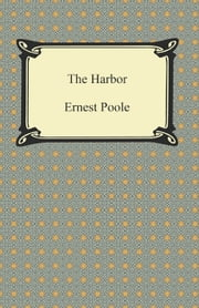 The Harbor ebook by Ernest Poole
