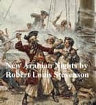 The New Arabian Nights ebook by Robert Louis Stevenson