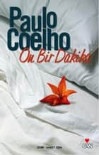 On Bir Dakika ebook by Paulo Coelho, Saadet Özen