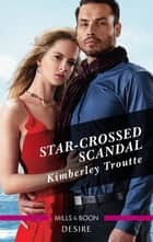 Star-Crossed Scandal ebook by Kimberley Troutte