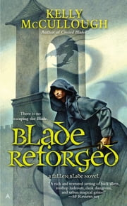Blade Reforged ebook by Kelly McCullough
