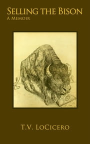 Selling the Bison ebook by T.V. LoCicero