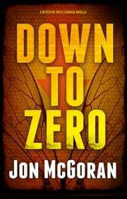 Down to Zero ebook by Jon McGoran