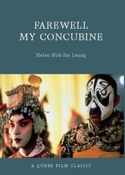 Farewell My Concubine - A Queer Film Classic ebook by Helen Hok-Sze Leung