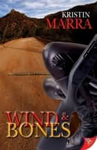 Wind and Bones ebook by Kristin Marra