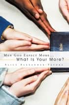 Men God Expect More... ebook by Alice Alexander-Favors