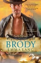 Brody (The Circle Eight) ebook by Emma Lang