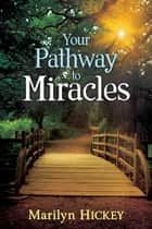Your Pathway To Miracles ebook by Marilyn Hickey