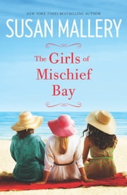 The Girls of Mischief Bay ebook by Susan Mallery