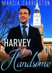 Harvey Handsome ebook by Marcia Carrington