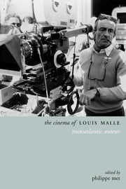 The Cinema of Louis Malle - Transatlantic Auteur ebook by Philippe Met