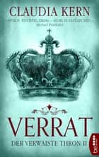 Verrat - Der verwaiste Thron 2 ebook by Claudia Kern