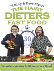The Hairy Dieters: Fast Food ebook by Hairy Bikers,Si King,Dave Myers