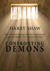 Confronting Demons ebook by Harry Shaw