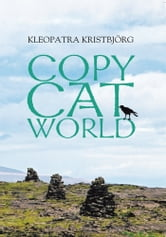 Copy Cat World - The book that has saved many lives ebook by Kleopatra Kristbjörg
