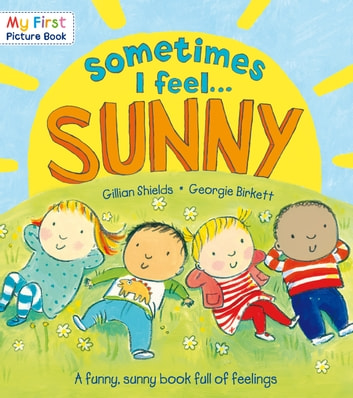 Sometimes I Feel Sunny ebook by Gillian Shields