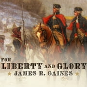For Liberty and Glory - Washington, Lafayette, and Their Revolutions audiobook by James R. Gaines