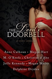 The Devil's Doorbell - An Erotic Anthology ebook by Megan Hart,Anne Calhoun,Jeffe Kennedy,Megan Mulry,Christine d'Abo,Delphine Dryden,Molly O'Keefe