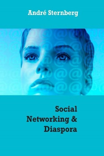 Social Networking & Diaspora ebook by Andre Sternberg