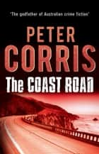 The Coast Road ebook by Peter Corris