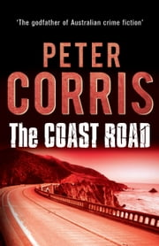 The Coast Road - Cliff Hardy 27 ebook by Peter Corris