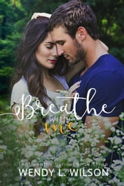 Breathe With Me ebook by Wendy L. Wilson