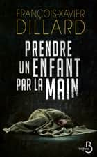 Prendre un enfant par la main ebook by
