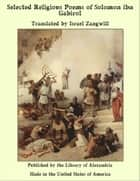 Selected Religious Poems of Solomon ibn Gabirol ebook by Israel Zangwill