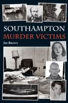 Southampton Murder Victims ebook by Jim Brown