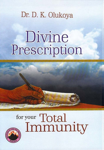 Divine Prescription for your Total Immunity ebook by Dr. D. K. Olukoya