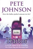 Traitor ebook by Pete Johnson