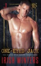 One-Eyed Jack (The Deuces Wild Series Book 3) - Deuces Wild ebook by Irish Winters