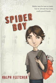 Spider Boy ebook by Ralph Fletcher