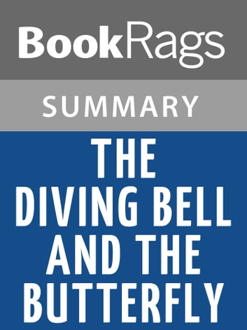 The Diving Bell and the Butterfly by Jean-Dominique Bauby | Summary & Study Guide ebook by BookRags