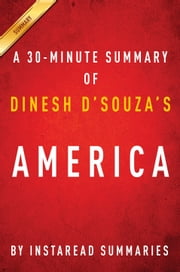 America by Dinesh D'Souza - A 30-minute Instaread Summary - Imagine a world without her ebook by Instaread Summaries