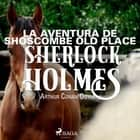 La aventura de Shoscombe Old place audiobook by