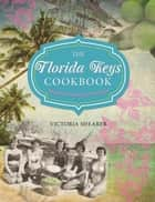Florida Keys Cookbook ebook by Victoria Shearer